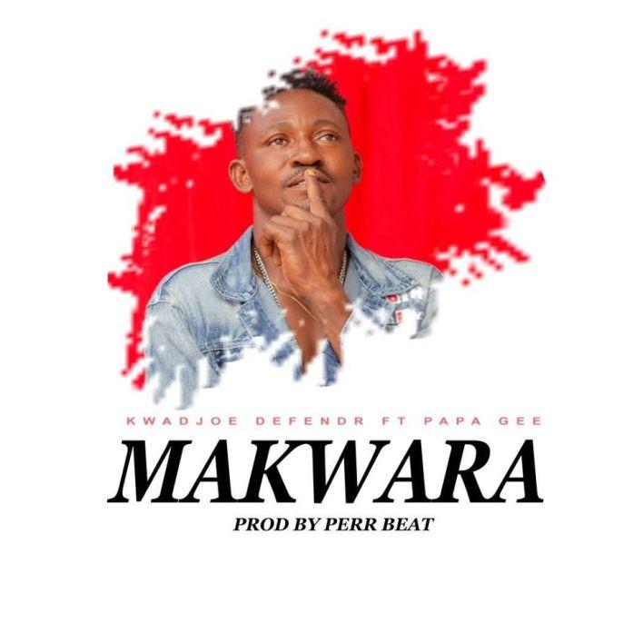 Kwajoe Defender - Makwara Ft Papa Pee