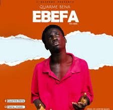 Photo of Quarme Bena – Ebefa (Prod. By Kopoow Naadi)