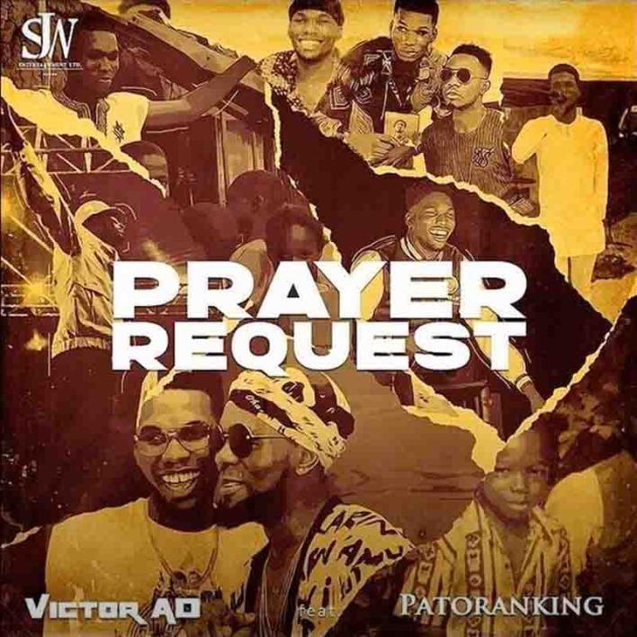 Victor AD – Prayer Request Ft Patoranking