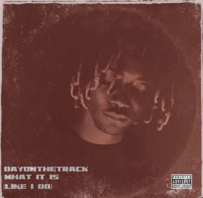DayOnTheTrack – What It Is (Like I Do)