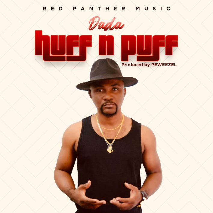 Dada – Huff N Puff (Prod By Peweezel)