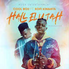 Cool Boii - Hallelujah Ft Kofi Kinaata