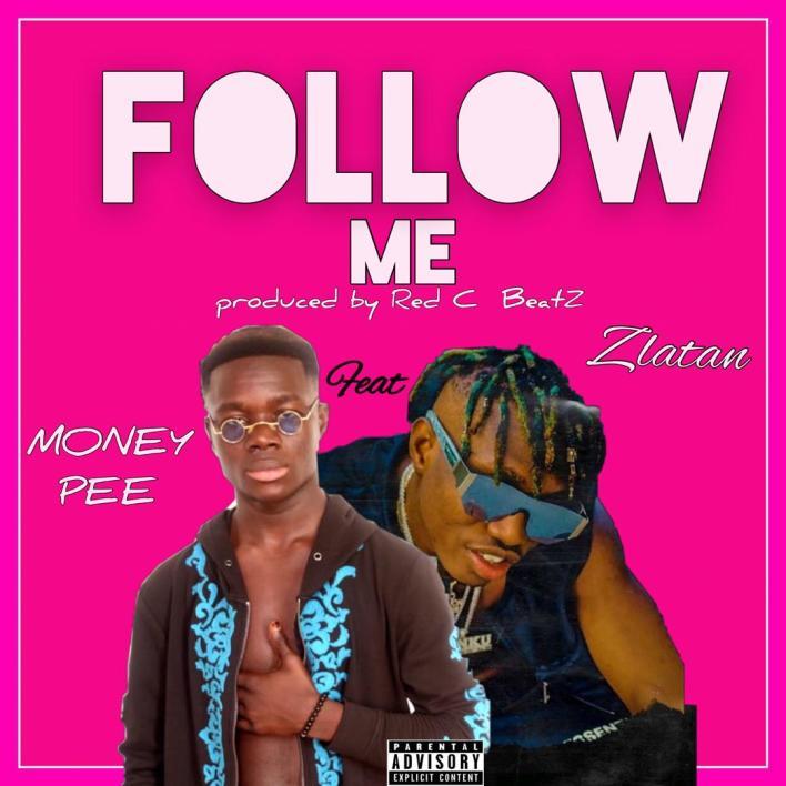 Money P – Follow Me Ft Term Zlatan