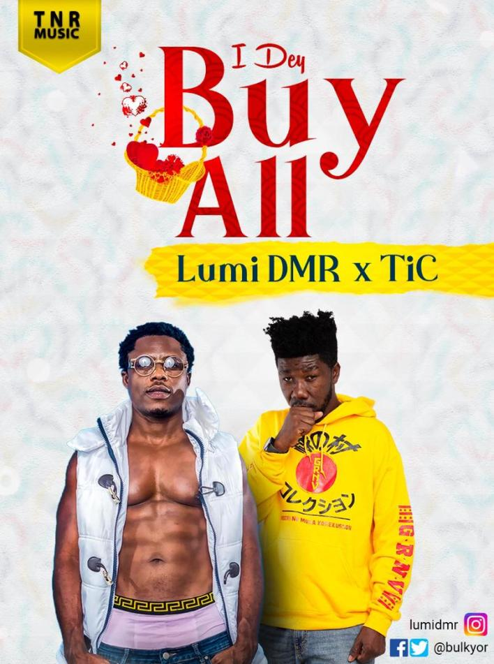 Lumi DMR x Tic - I Dey Buy All