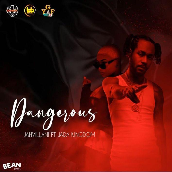 Jahvillani – Dangerous Ft Jada Kingdom