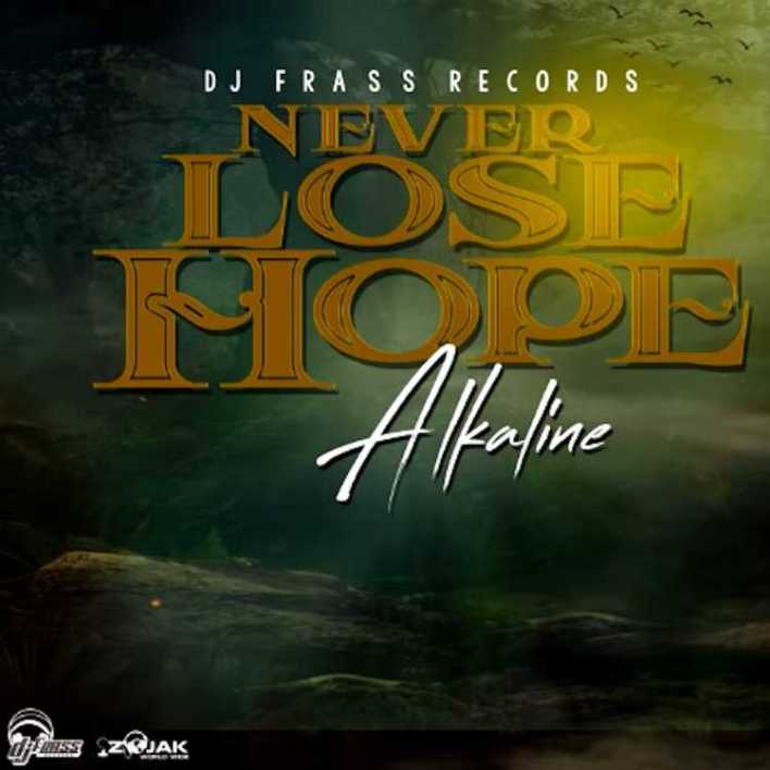 Alkaline – Never Lose Hope (Prod By DJ Frass Records) mp3 download