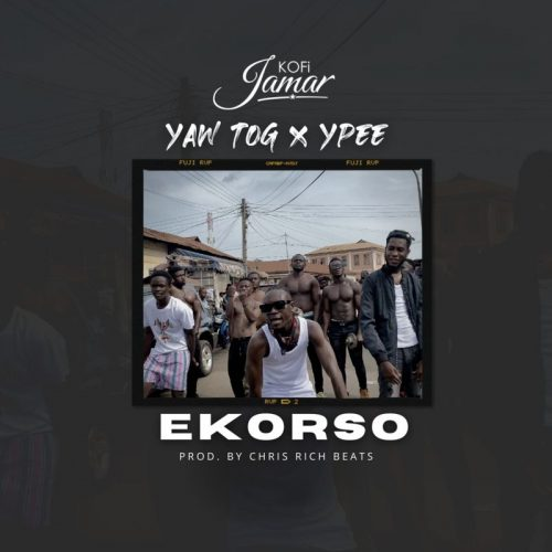 Kofi Jamar – Ekorso Ft Yaw TOG & Ypee