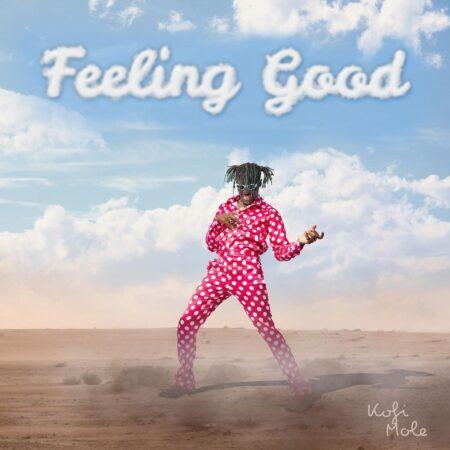 Kofi Mole – Feeling Good