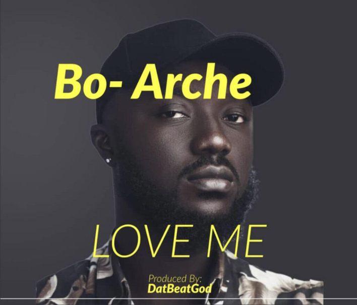 Bo-Arche - Love Me (Prod By DatBeatGod)