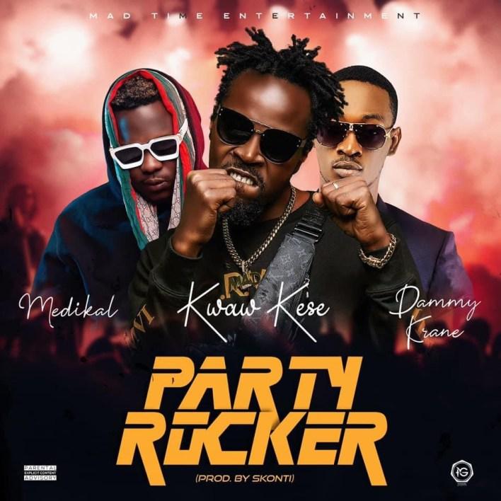 Kwaw Kese – Party Rocker Ft Medikal x Dammy Krane mp3 download