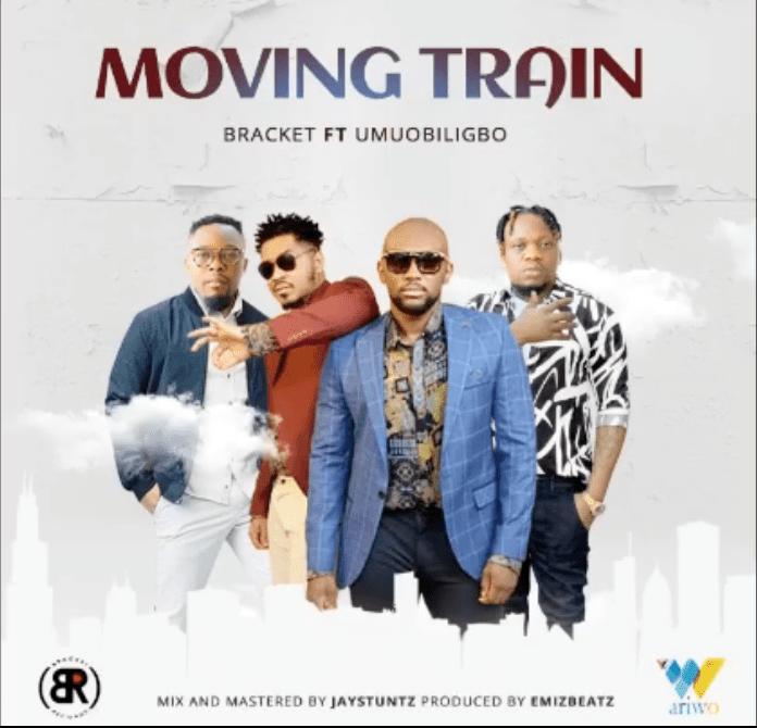 Bracket – Moving Train Ft Umu Obiligbo mp3 download (Prod By EmizBeatz)