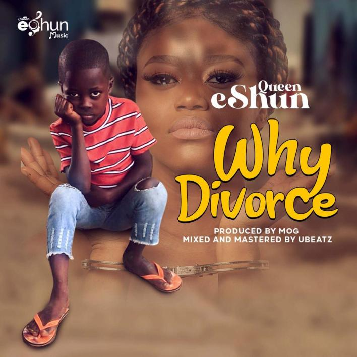 Queen eShun - Why Divorce (Prod By MOG)