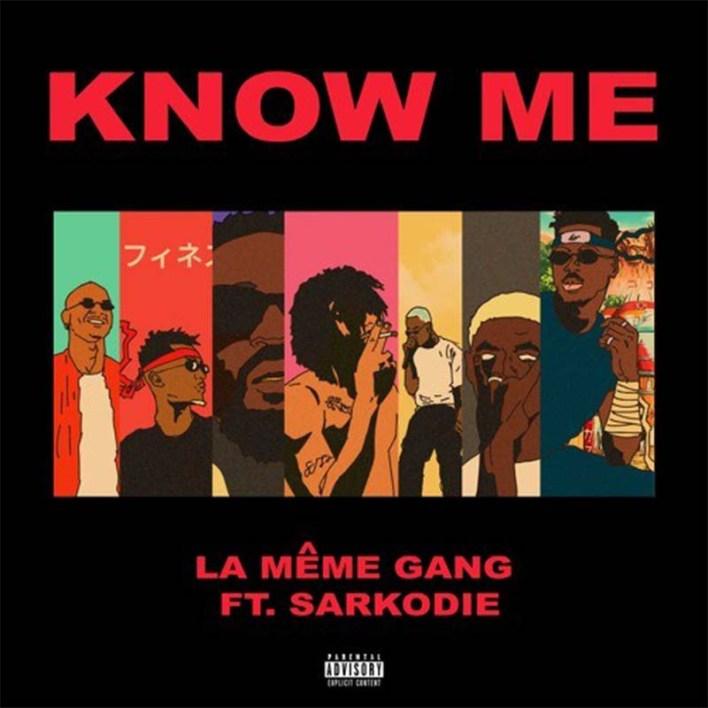 La Meme Gang - Know Me Ft Sarkodie (Prod. by DJ Pain)