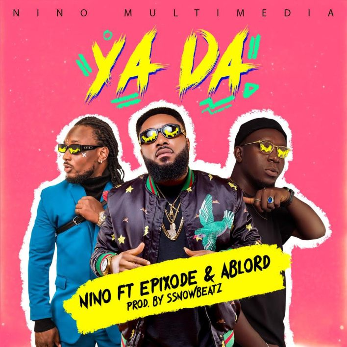 Nino - Yada Ft Epixode & Ablord (Prod By Ssnowbeatz)
