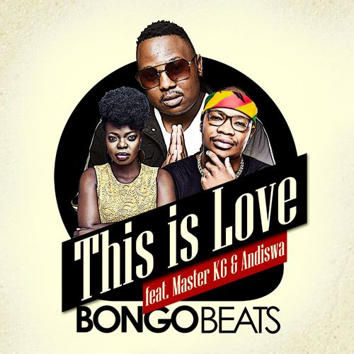 Bongo Beats – This Is Love Ft Master KG, Andiswa