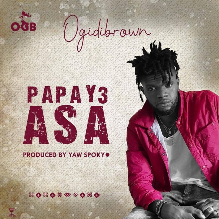 Ogidi Brown – Papay3 Asa mp3 download