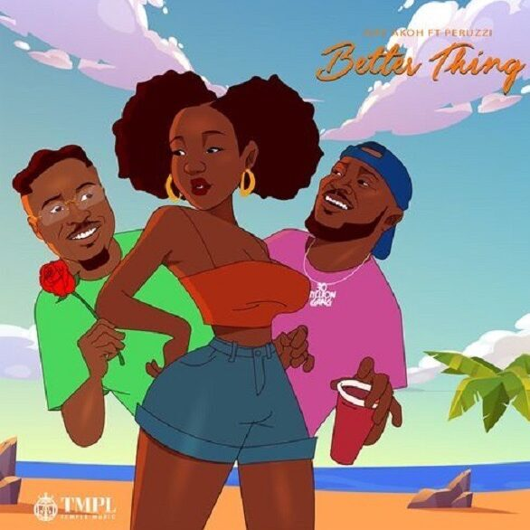 Jeff Akoh – Better Thing Remix Ft Peruzzi