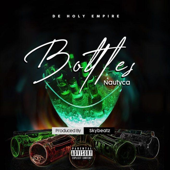 Nautyca - Bottles (Prod By SkyBeatz)