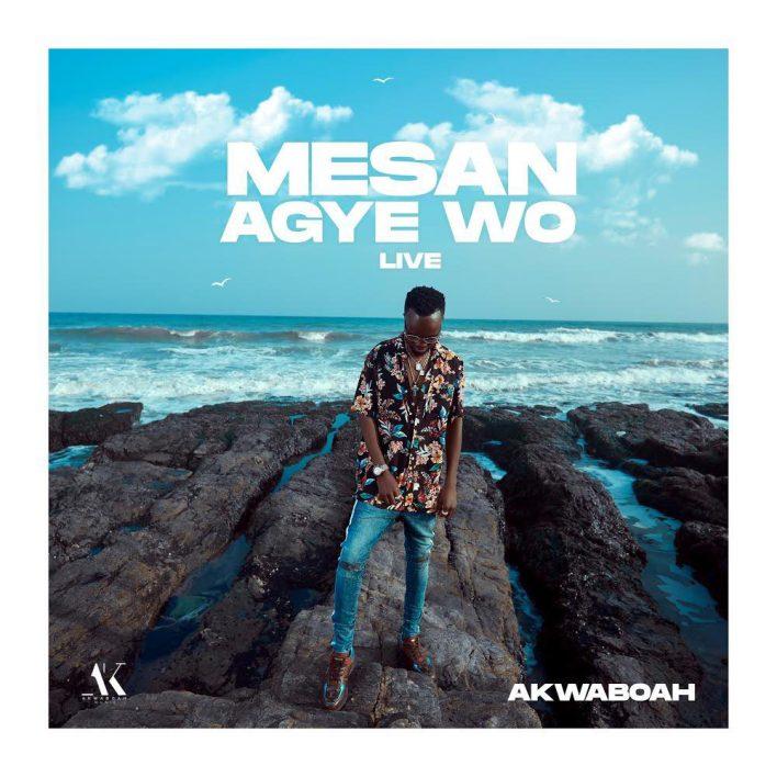 Akwaboah – Mesan Agye Wo mp3 download