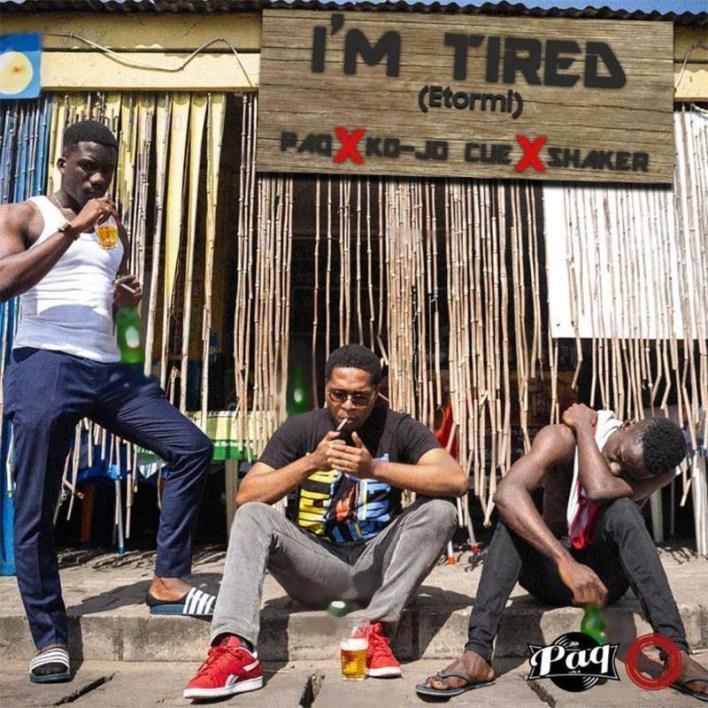 Paq - I'm Tired (Etormi) Ft Shaker & Ko-Jo Cue