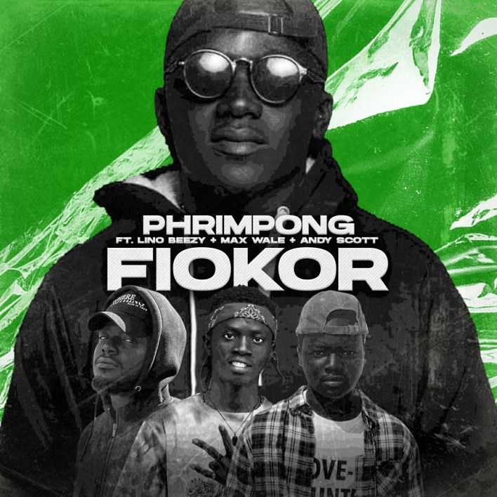 Phrimpong - Fiokor Ft Max Wale, Andy Scott & Lino Beezy