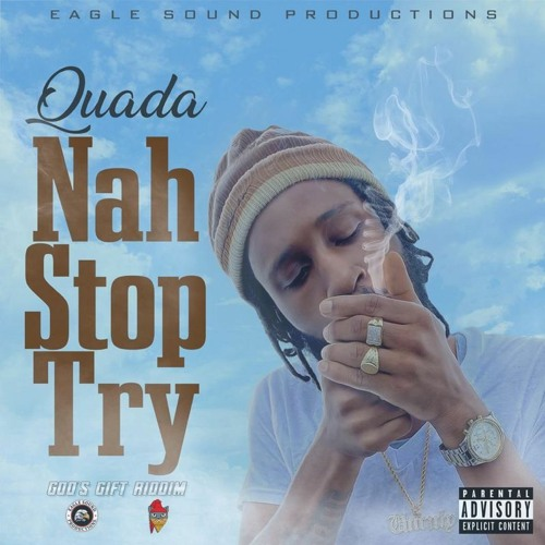 Quada – Nah Stop Try mp3 download