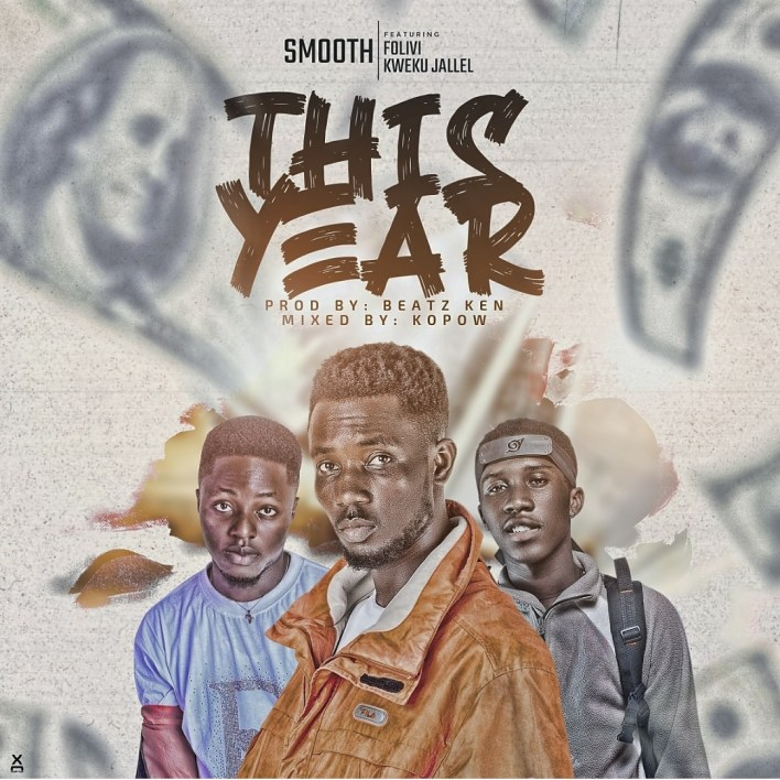 Smooth – This Year Ft Folivi & Kweku Jallel mp3 download