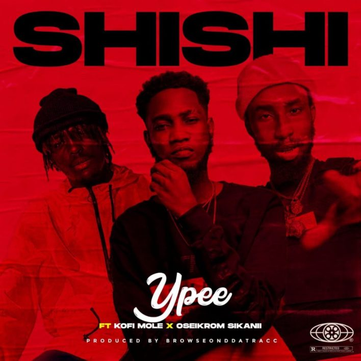 Ypee – ShiShi Ft Kofi Mole & Oseikrom Sikanii mp3 download