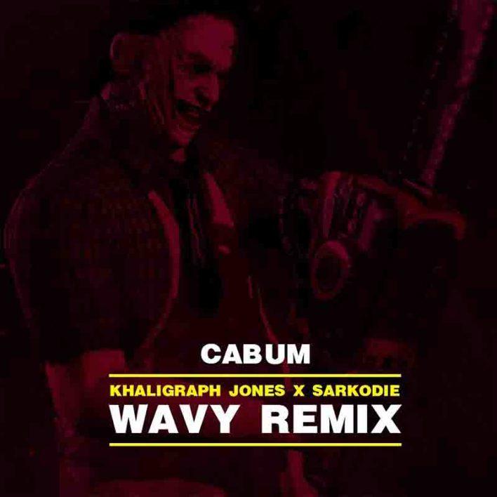 Cabum - Wavy Remix Khaligragh Jones x Sarkodie
