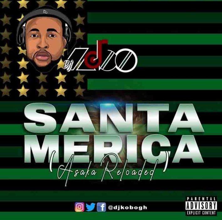 Dj Kobo - SantaMerica (Asaka Reloaded) (DJ Mixtape)