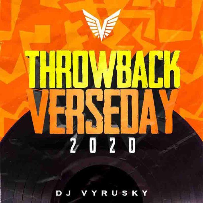 DJ Vyrusky - Throwback Verseday 2020 (DJ Mixtape)