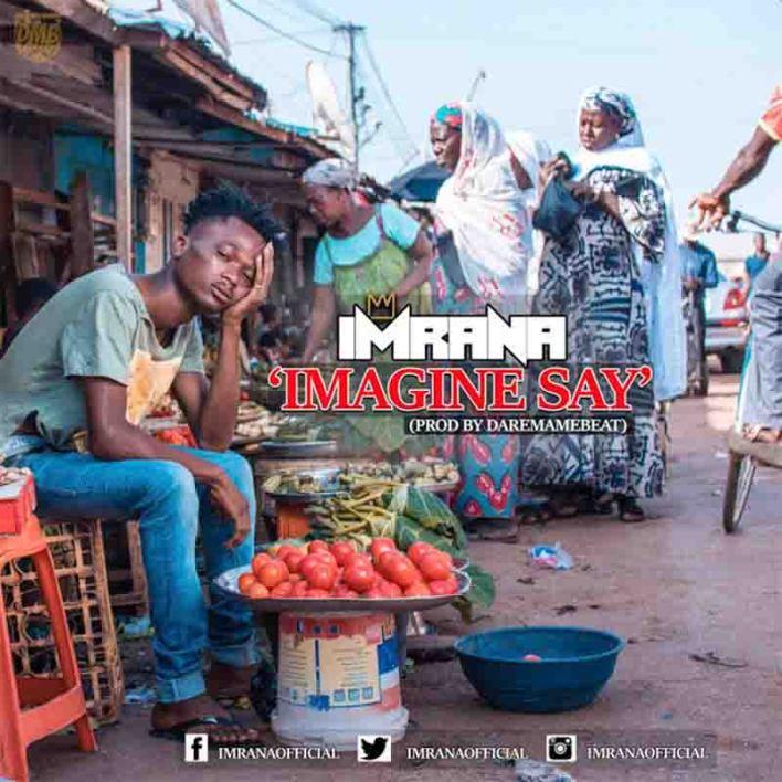 Imrana - Imagine Say (Prod By Daremame Beat)