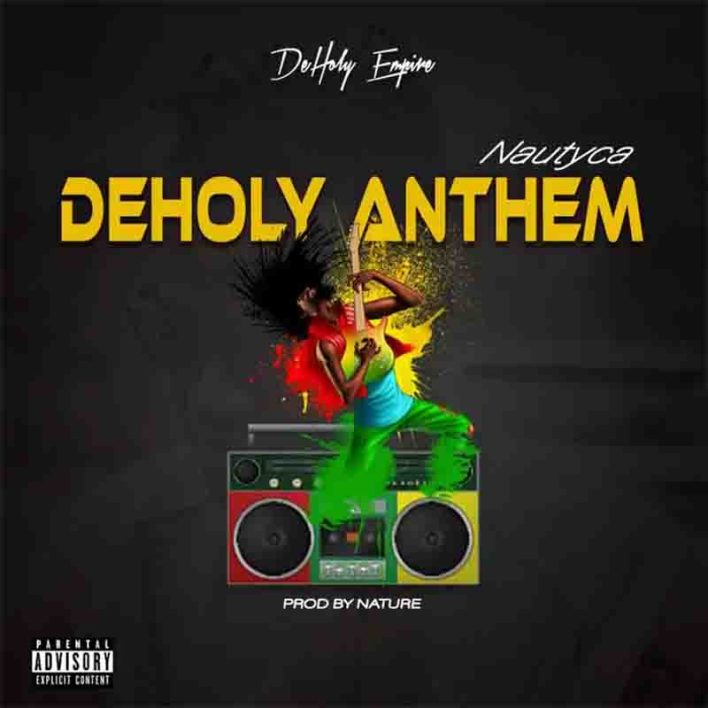 Nautyca – DeHoly Anthem (Prod. By Nature)
