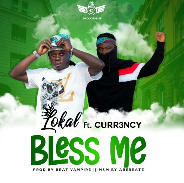 Lokal – Bless Me Ft Curr3ncy mp3 download