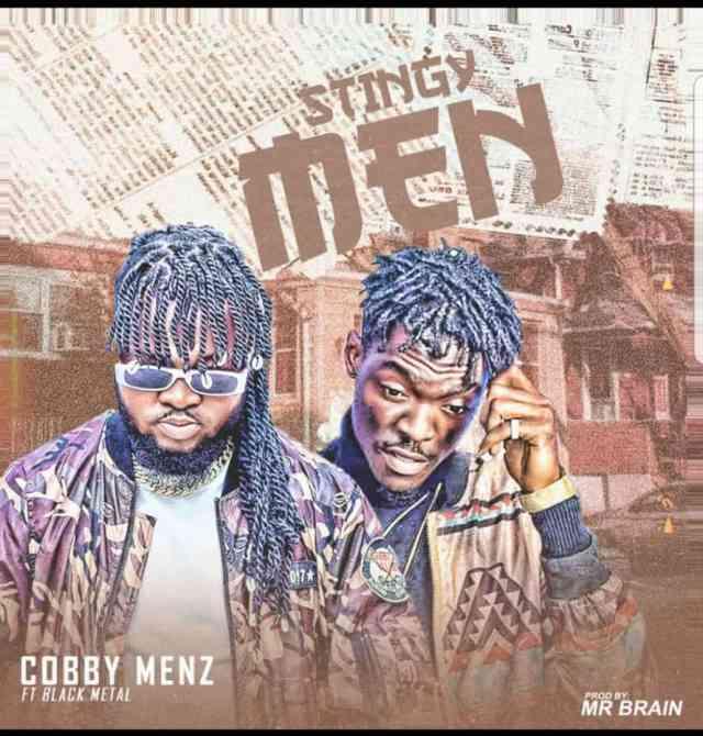 Cobby Menz – Stingy Men Ft Black Metal mp3 download