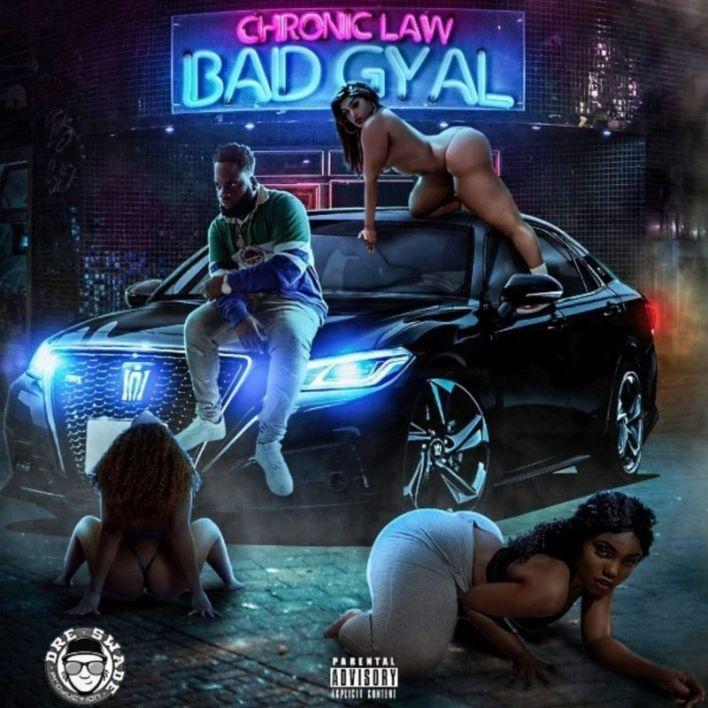 Chronic Law – Bad Gyal mp3 download