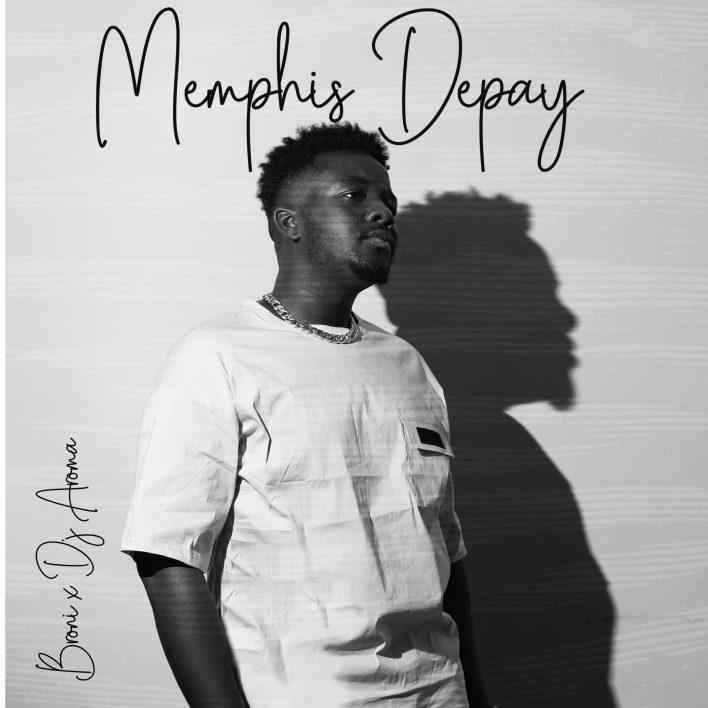 Memphis Depay – Broni Ft DJ Aroma mp3 download
