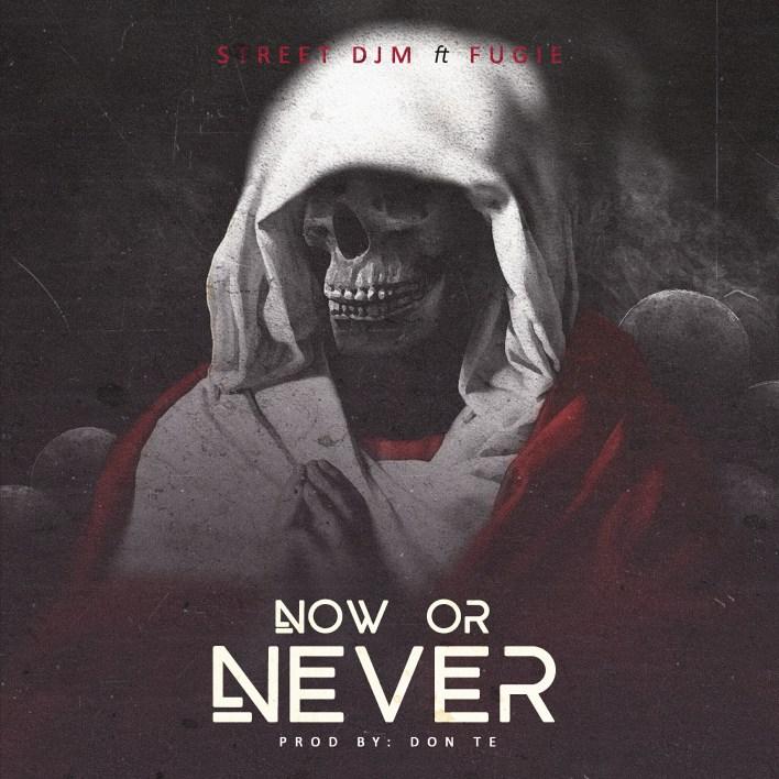 Street DJM– Now Or Never Ft Fugie mp3 download