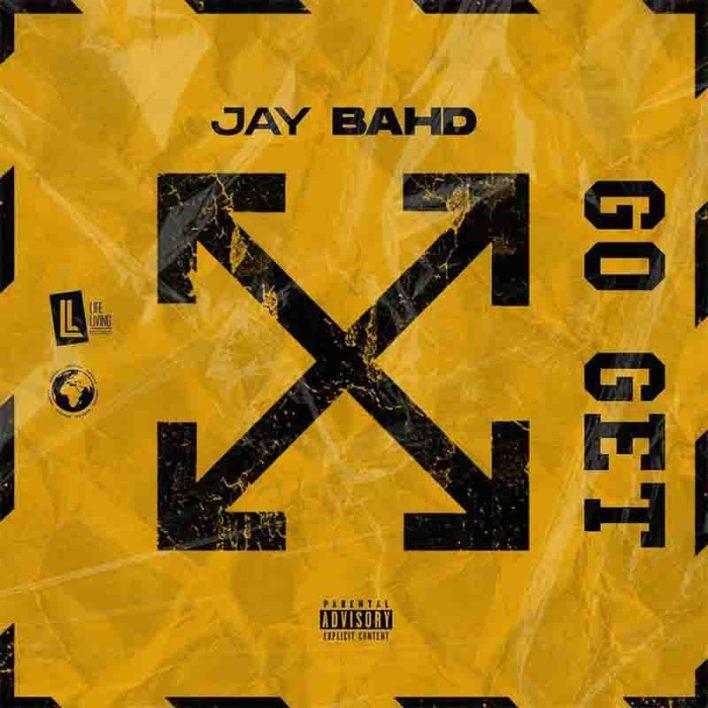 Jay Bahd - Go Get