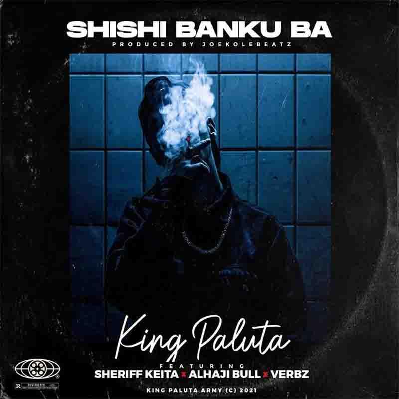 King Paluta – Shishi Banku Ba mp3 download