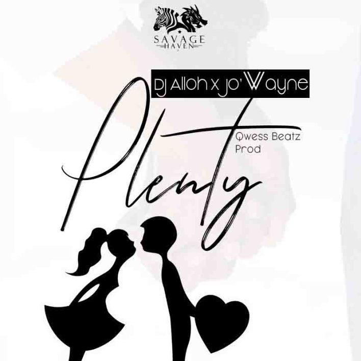 DJ Alloh x Jo' Wayne - Plenty (Prod By Qwess Beatz)