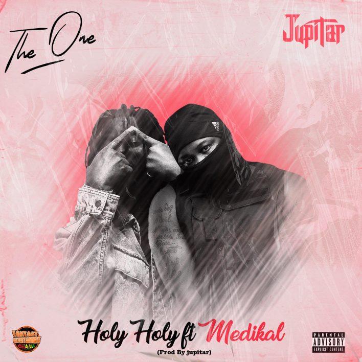 Jupitar – Holy Holy Ft Medikal (The One Album) mp3 download