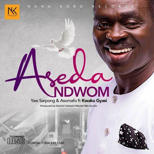 Yaw Sarpong & Asomafo – Aseda Ndwom Ft Kweku Gyasi mp3 download