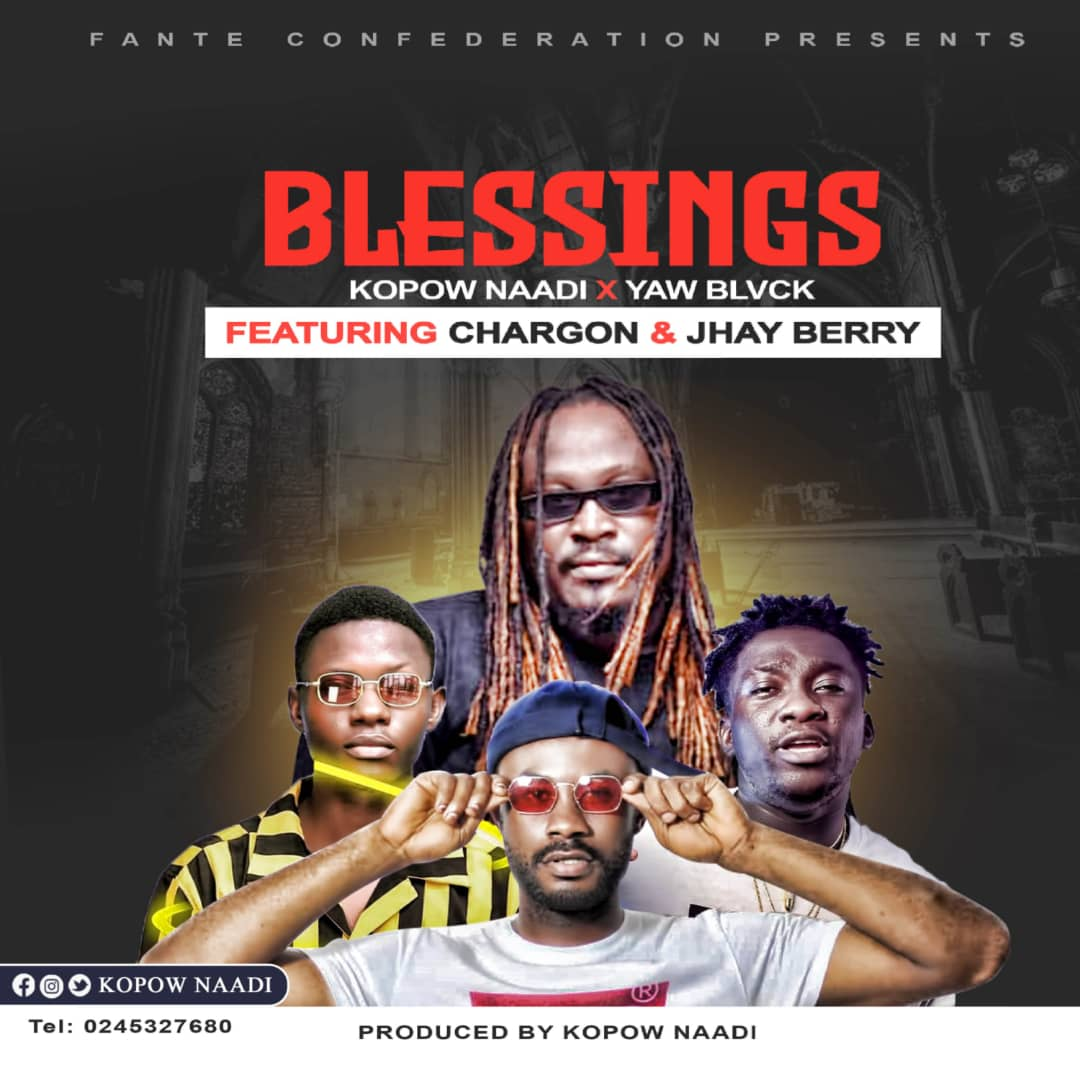 Kopow Naadi x Yaw Blvck – Blessings Ft Chargon & Jhay Berry mp3 download