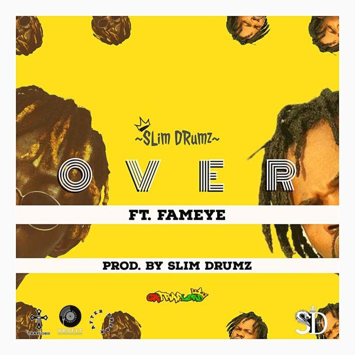 Slim Drumz – Over Ft Fameye mp3 download