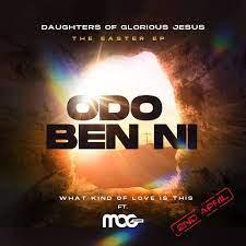 Daughters Of Glorious Jesus – Odo Ben Ni Ft MOGMusic mp3 download
