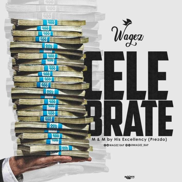 Wagez Rap - Celebrate (Mixed By Prezdoe)