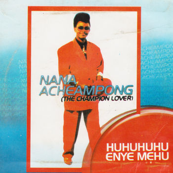 Nana Acheampong - Huhuhuhu Enye Mehu mp3 download