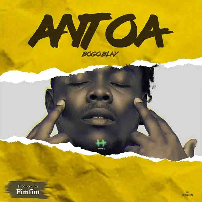 Bogo Blay – Antoa mp3 download