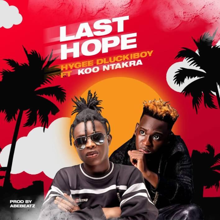 Hygee Dluckiboy – Last Hope Ft Koo Ntakra mp3 download